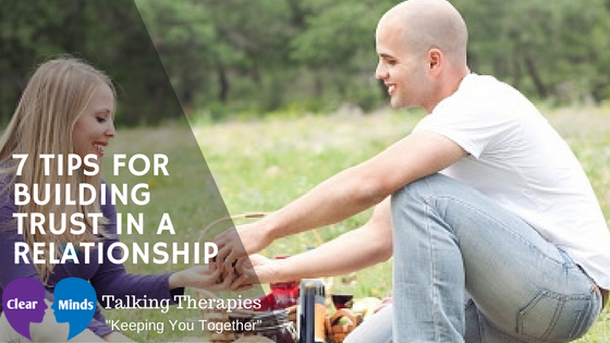 7 TIPS FOR BUILDING TRUST IN A RELATIONSHIP