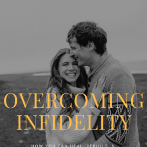 Overcoming Infidelity